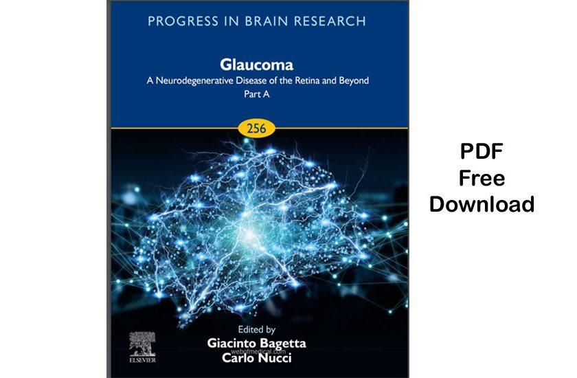 Glaucoma: Neurodegenerative Disease of the Retina and Beyond Part A pdf free